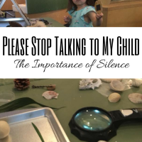 Please Stop Talking to My Child -- The Importance of Silence