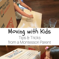 Moving with Kids -- Tips & Tricks from a Montessori Parent