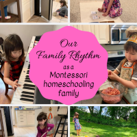 Our Family Rhythm as a Montessori Homeschooling Family