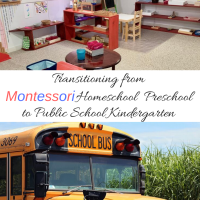 Transitioning From Montessori Homeschool Preschool to Public School Kindergarten -- Our Journey